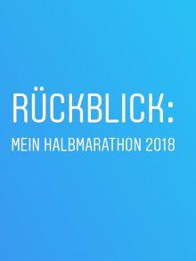 Halbmarathon 2018 – Rückblick